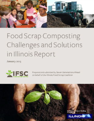 Food Scrap Composting Challenges and Solutions in Illinois Report (January 2015)